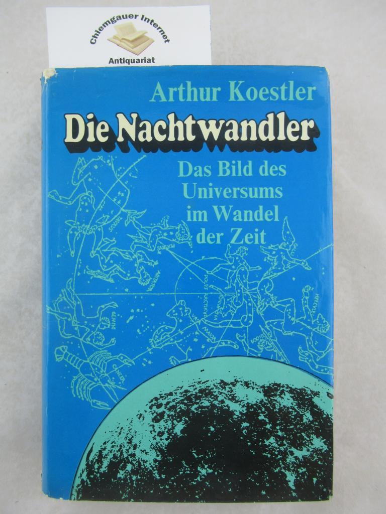 Die Nachtwandler : Das Bild des Universums: Koestler, Arthur: