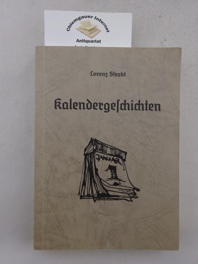Kalendergeschichten. Zeichnungen von Hans Prähofer. Hrsg.: Heimatbund: Strobl, Lorenz: