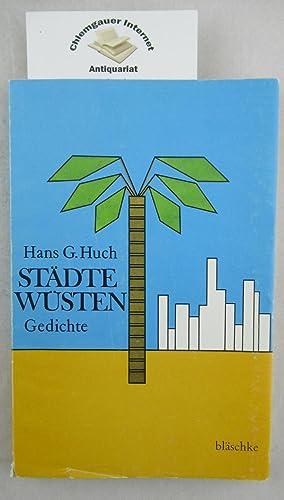 Städte Wüsten. Gedichte.: Huch, Hans G.: