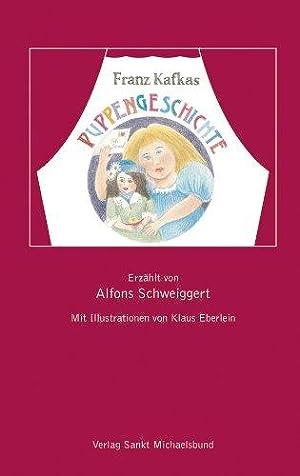Franz Kafkas Puppengeschichte. Mit Illustrationen von Klaus: Schweiggert, Alfons und