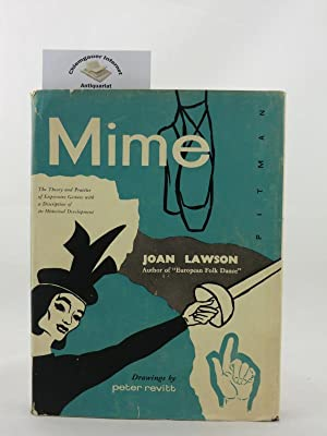 Mime. The Theory and Practice of Expressive: Lawson, Joan: