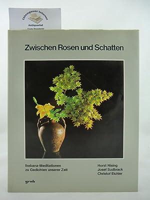 Zwischen Rosen und Schatten. Ikebana-Meditationen zu Gedichten: Sudbrack, Josef: