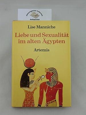 Liebe und Sexualität im alten Ägypten. Eine: Manniche, Lise: