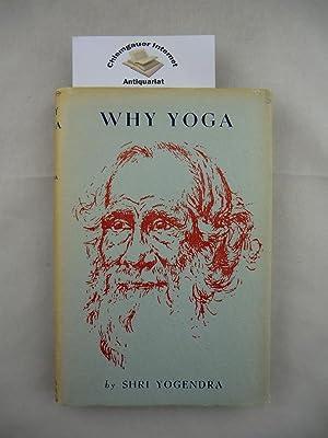 Why Yoga.: Shri Yogendra:
