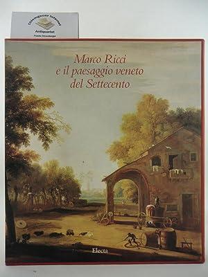 Marco Ricci e il paesaggio veneto del