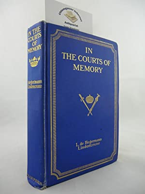 In the Courts of Memory 1858-1875. From Contemporary Letters. Illustrated with Portraits, Facsimi...