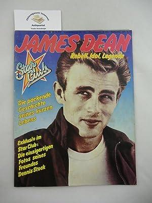 James Dean. Rebell, Idol, Legende. Die packende: Star Club Nr.