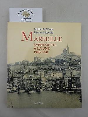 Marseille 1900-1920 : Evénements à la une: Méténier, Michel und