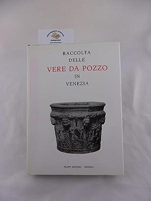 Raccolta delle Vere da Pozzo in Venezia.: Marangoni, Giovanni (