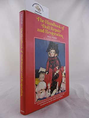The Handbook of Doll Repair and Restauration. A storehouse of workable methods and step-by-step d...