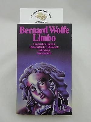 Limbo : utopischer Roman. Phantastische Bibliothek ;: Wolfe, Bernard:
