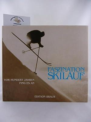 Faszination Skilauf : vor hundert Jahren fing: Lauterwasser, Erwin, Rainer