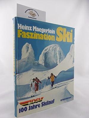 Faszination Ski. 100 Jahre Skilauf.: Maegerlein, Heinz [Hrsg.]: