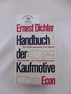 Handbuch der Kaufmotive : Der Sellingappeal von: Dichter, Ernest und