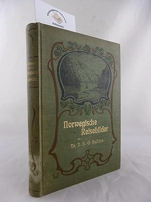 Norwegische Reisebilder. Eindrücke und Erlebnisse während seiner: Fallize, J. B.