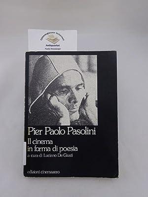 Pier Paolo Pasolini. Il cinema in forma: Giusti, Luciano De:
