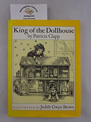 King of the Dollhouse . Illustrated by: Clapp, Patricia and