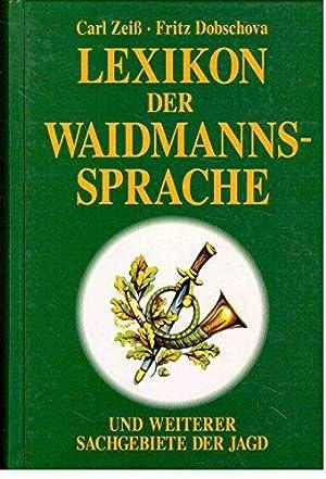 Lexikon der Waidmannssprache und weiterer Sachgebiete der: Zeiss, Carl und