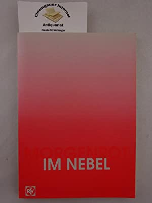 Anthologie: Morgenrot im Nebel. Gedanken, Gefühle, Gedichte.