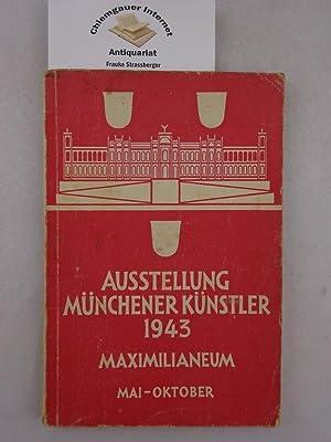 Münchener Kunstausstellung 1943. Maximilianeum, Mai - Oktober.: Kameradschaft der Künstler