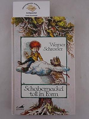 Schabernackel toll in Form. Mit Illustrationen von: Schrader, Werner:
