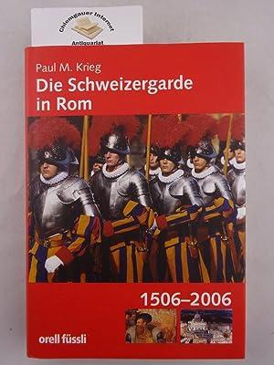 Die Schweizergarde in Rom.: Krieg, Paul M.