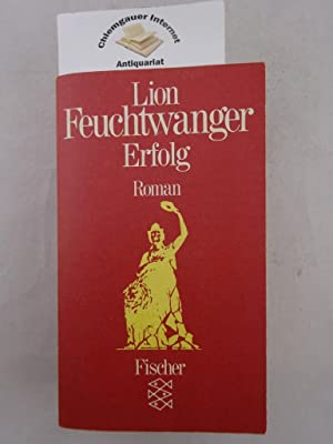 Erfolg : Drei Jahre Geschichte einer Provinz.: Feuchtwanger, Lion: