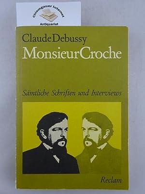 Monsieur Croche. Sämtliche Schriften und Interviews. Aus: Lesure, Francois (Hrsg.):