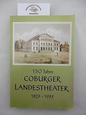 150 [Hundertfünfzig] Jahre Coburger Landestheater : Festschrift.: Bachmann, Harald (Herausgeber):