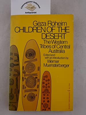 Children of the Desert. The Western Tribes of Central Australia. Edited with an Introduction by W...