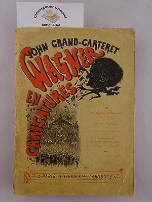 Richard Wagner en caricatures. 130 reproductions de: Grand-Carteret, John: