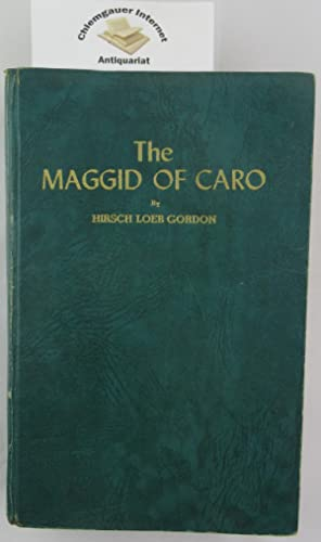 The Maggid of Caro: The Mystic Life of the Eminent Codifier Joseph Caro as Revealed in his Secret...