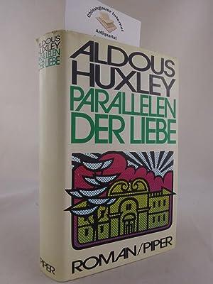 Parallelen der Liebe : Roman. Aus dem: Huxley, Aldous: