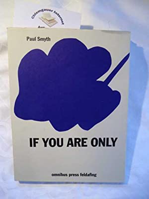 If You Are Only. Collected poems. Mit Originalgrafik von Thomas Niggl.
