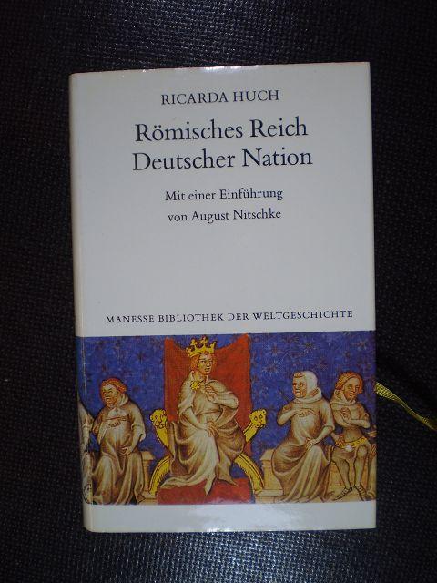 Römisches Reich Deutscher Nation. Deutsche Geschichte Band 1 - Huch, Ricarda