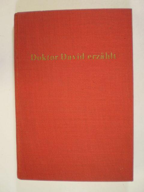 Doktor David erzählt. Weitere Erlebnisse des alten: David, Ad.