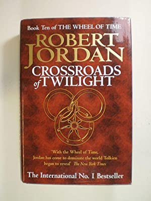 Crossroads of Twilight. Book Ten of The Wheel of Time