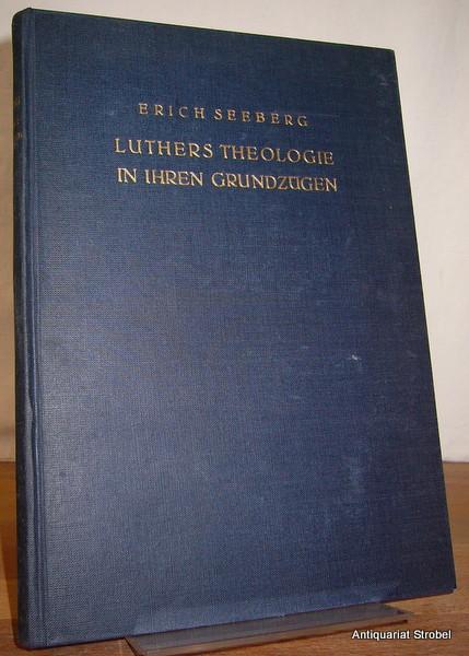 Grundzüge der Theologie Luthers.: Seeberg, Erich.