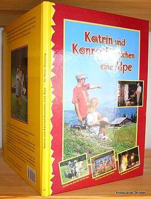 Katrin und Konrad besuchen eine Alpe. (2. Auflage.: Nowotny, Peter.