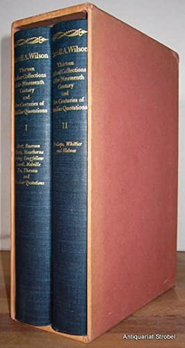 Thirteen author collections of the nineteenth century and five centuries of familiar quotations. ...