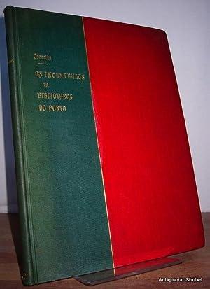 Incunabulos da Real Bibliotheca Publica Municipal do: Porto - Carvalho,