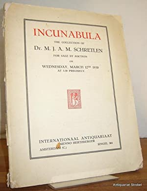 Incunabula. The collection of Dr. M. J. A. M. Schretlen for sale by auction on Wednesday, March 1...