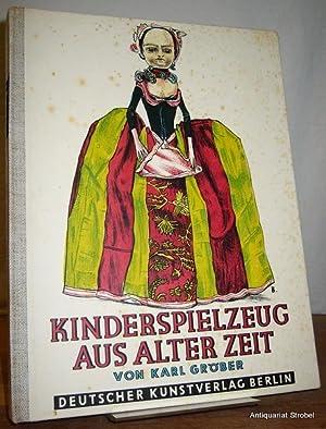 Kinderspielzeug aus alter Zeit. Eine Geschichte des: Gröber, Karl.