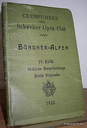 Clubführer durch die Bündner-Alpen. Band IV: Die: Rütter, H.