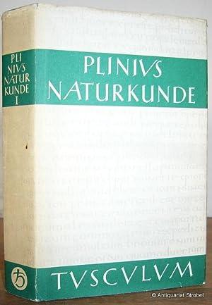 Naturalis historiae - Naturkunde. Lateinisch - deutsch.: Plinius Secundus, Gaius