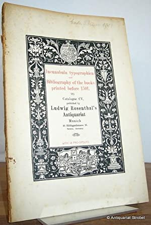 Incunabula typographica and Bibliography of the books printed before 1501. Catalogue CV (105).