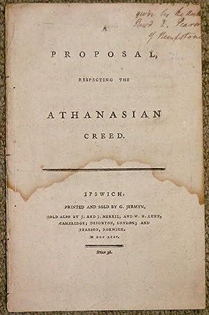 A Proposal Respecting the Athanasian Creed.: PEARSON, EDWARD.