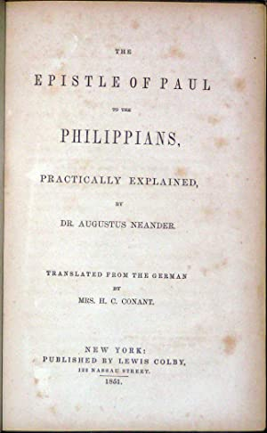 The Epistle of Paul to the Phillippians, Practically Explained.: NEANDER, AUGUSTUS.