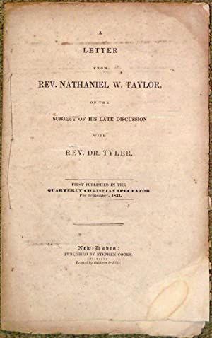 A Letter from Rev. Nathaniel W. Taylor, on the Subject of His Late Dis: TAYLOR, NATHANIEL W.