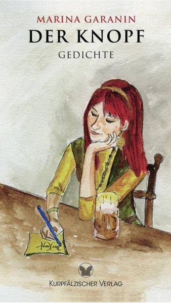 Der Knopf: Gedichte - Garanin, Marina